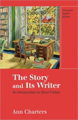 The Story and Its Writer Compact: An Introduction to Short Fiction