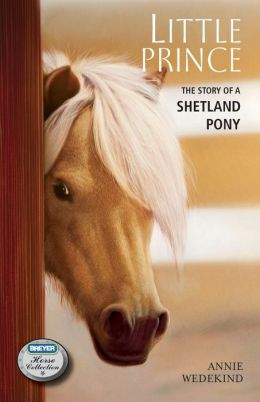 Little Prince: The Story of a Shetland Pony (Breyer Horse Collection Series)