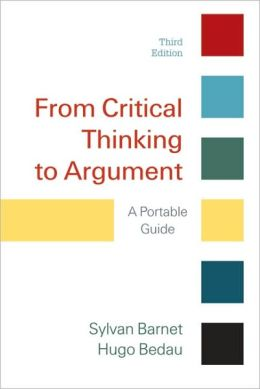 From Critical Thinking to Argument: A Portable Guide