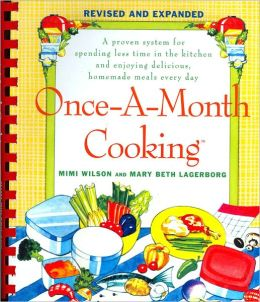 Once-A-Month Cooking:A Proven System for Spending Less Time in the Kitchen and Enjoying Del, Homemade Meals Every Day