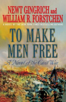 To Make Men Free: A Novel of the Civil War