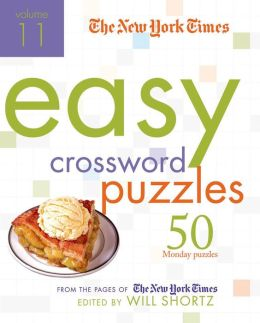 The New York Times Easy Crossword Puzzles, Volume 11: 50 Monday Puzzles