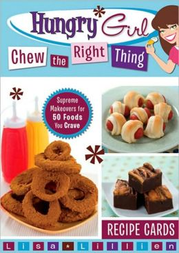 Hungry Girl Chew the Right Thing: Supreme Makeovers for 50 Foods You Crave