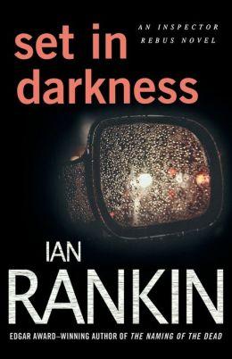 Set in Darkness (Inspector John Rebus Series #11)
