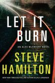 Book Cover Image. Title: Let It Burn:  An Alex McKnight Novel, Author: Steve Hamilton