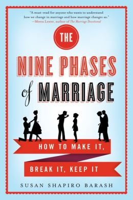 The Nine Phases of Marriage: How to Make It, Break It, Keep It