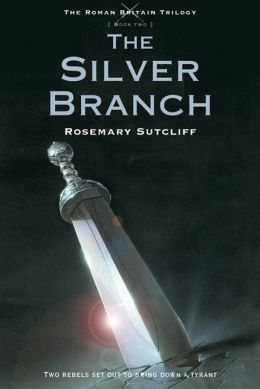 The Silver Branch (Roman Britain Trilogy Series #2)