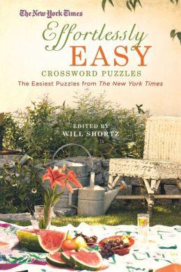 The New York Times Effortlessly Easy Crossword Puzzles: The Easiest Puzzles from The New York Times