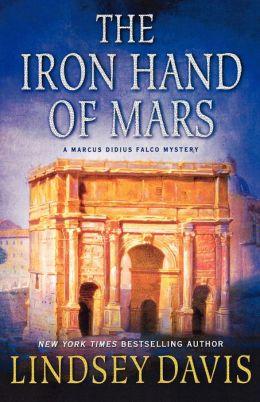 The Iron Hand of Mars (Marcus Didius Falco Series #4)