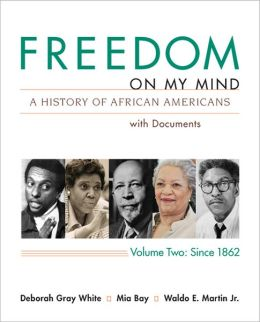 Freedom on My Mind, Volume 2: A History of African Americans with Documents
