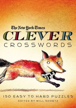 The New York Times Clever Crosswords: 150 Easy to Hard Puzzles