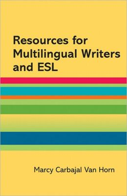 Resources for Multilingual Writers and ESL: A Hacker Handbooks Supplement