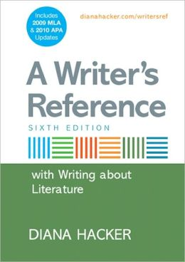 A Writer's Reference with Writing about Literature with 2009 MLA and 2010 APA Updates