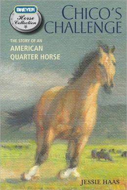 Chico's Challenge: The Story of an American Quarter Horse (Breyer Horse Collection Series)