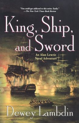 King, Ship, and Sword (Alan Lewrie Naval Series #16)