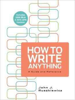 How to Write Anything with 2009 MLA and 2010 APA Updates
