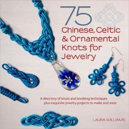 75 Chinese, Celtic, and Ornamental Knots: A Directory of ...