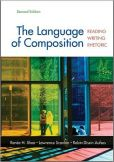 Book Cover Image. Title: The Language of Composition:  Reading, Writing, Rhetoric, Author: Renee H. Shea