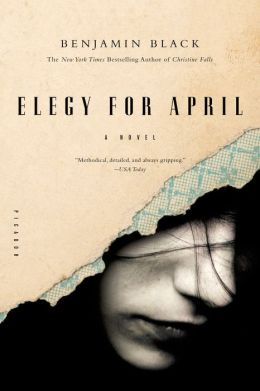Elegy for April (Quirke Series #3)