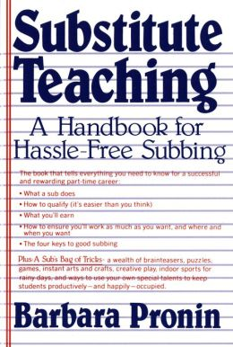 Substitute Teaching: A Handbook for Hassle-Free Subbing
