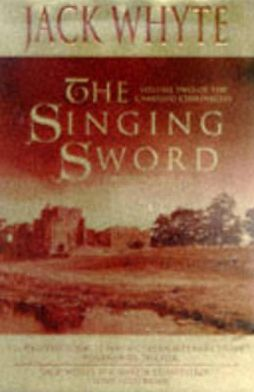 The Singing Sword (Camulod Chronicles Series #2)
