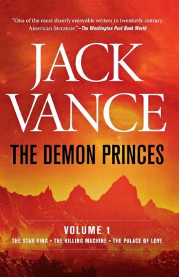 The Demon Princes, Volume One: The Star King/The Killing Machine/The Palace of Love