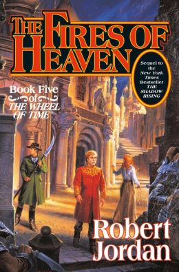 The Fires of Heaven (Wheel of Time Series #5)