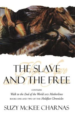 The Slave and the Free: Walk to the End of the World/Motherlines