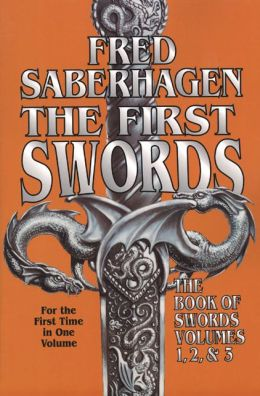 The First Swords: The Book of Swords Volumes 1, 2, and 3