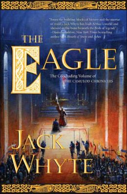 The Eagle (Camulod Chronicles Series #9)
