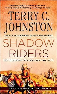 Shadow Riders: The Southern Plains Uprising, 1873 (The Plainsmen Series #6)
