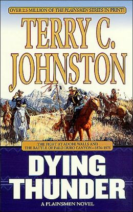 Dying Thunder: The Battle of Adobe Walls and Palo Canyon, 1874 (The Plainsmen Series #7)