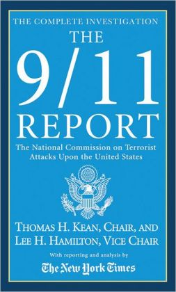 9/11 Report - The Complete Investigation: The National Commission on Terrorist Attacks Upon the United States