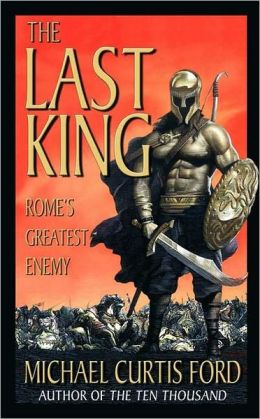 The Last King: Rome's Greatest Enemy