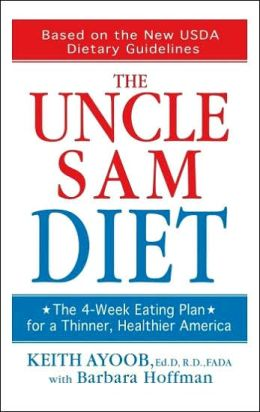 Uncle Sam Diet: The 4-Week Eating Plan for a Thinner, Healthier America