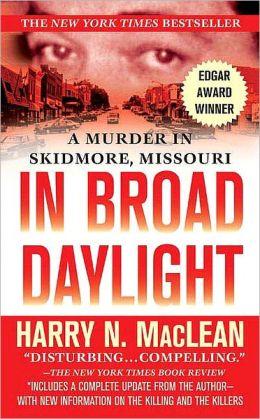 In Broad Daylight: A Murder in Skidmore, Missouri