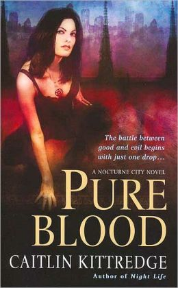 Pure Blood (Nocturne City Series #2)