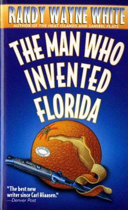 The Man Who Invented Florida (Doc Ford Series #3)