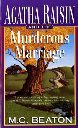 Agatha Raisin and the Murderous Marriage (Agatha Raisin Series #5)