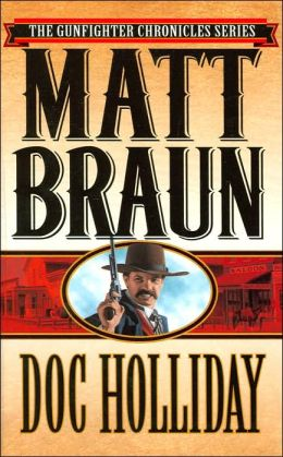 Doc Holliday (The Gunfighter Chronicles Series)