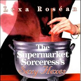 Supermarket Sorceress' Sexy Hexes
