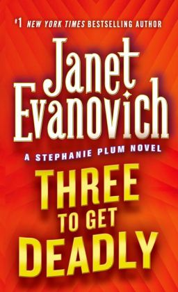 Three to Get Deadly (Stephanie Plum Series #3)