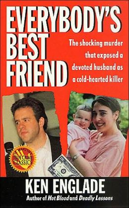 Everybody's Best Friend: The shocking murder that exposed a devoted husband as a cold-hearted killer