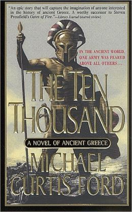 Ten Thousand: A Novel of Ancient Greece