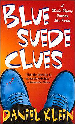 Blue Suede Clues (A Murder Mystery Series Featuring Elvis Presley)