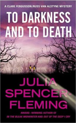 To Darkness and to Death (Clare Fergusson/Russ Van Alstyne Series #4)