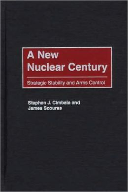 New Nuclear Century: Strategic Stability and Arms Control