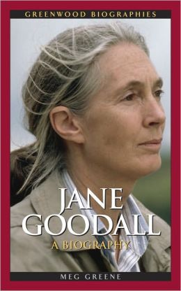 Jane Goodall: A Biography (Greenwood Biographies Series)