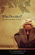 Who Decides?: The Abortion Rights of Teens (Reproductive Rights and Policy Series)