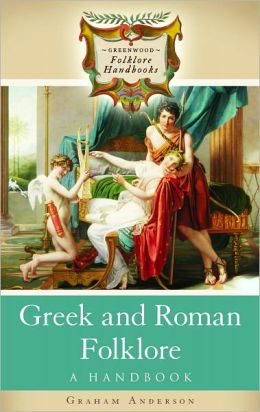 Greek and Roman Folklore: A Handbook